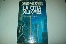 CHRISTOPHER FOWLER-LA CITTA' DELLE OMBRE-LE OMBRE-NORD-1992