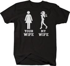 Your My Wife Plain Sexy Stripper Dancer Tshirt