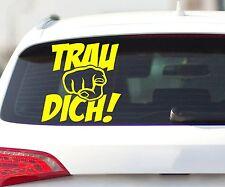 Trau dich! Autoaufkleber Shocker Aufkleber Design Auto Bike Sticker Tattoo 2H349