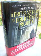 2012 'IL PROFANATORE DI BIBLIOTECHE PROIBITE' THRILLER SU ROMA DI DAVIDE MOSCA