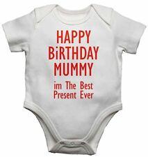 Happy Birthday Mummy im The Best Present Ever - Baby Vests for Boys, Girls Gift