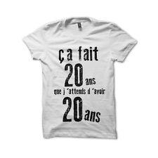 """T-shirt Anniversaire """"ça fait 20 ans que j'attends d'avoir 20 ans..."""""""