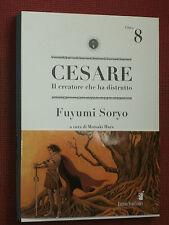 CESARE- n°8 -il creatore che ha distrutto-DI- FUYUMI SORYO-NUOVO- STAR COMICS