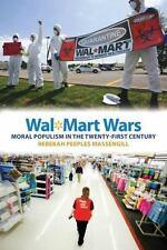 Wal-Mart Wars: Moral Populism in the Twenty-First Century (Paperback or Softback