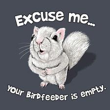 White Squirrel T shirt Excuse Me Bird feeder Empty Unisex S M L XL 2XL