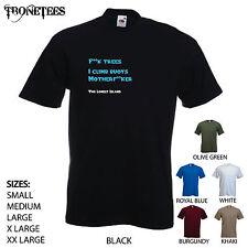 "'F ** K alberi, mi arrampico Boe motherf ** KER"". la LONELY Island-Uomo T-shirt."