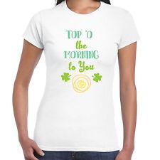 Top O The Morning To You - Ladies T shirt - St Patricks Day Irish Shamrock Gift