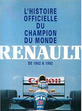 L'HISTOIRE OFFICIELLE DU CHAMPION DU MONDE RENAULT DE 1902 A 1992 ED. DU SPORT