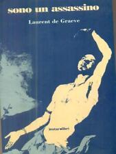 SONO UN ASSASSINO  LAURENT DE GRAEVE INSTAR LIBRI 2003 LE FRECCE