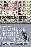 Piense y Hagase Rico & Como Un Hombre Piensa Asi Es Su Vida (Paperback or Softba