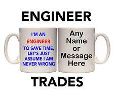 I'M AN ENGINEER TO SAVE TIME I'M NEVER WRONG MUG & COASTER (T11)11oz & 15oz MUGS