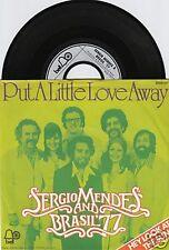 SERGIO MENDES & BRASIL '77 Put A Little Love Away 45