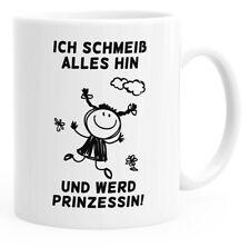 Kaffee-Tasse Ich Schmeiß alles hin und werd Prinzessin Spruch-tasse MoonWorks®