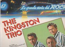 THE KINGSTON TRIO disco LP 33 giri LA GRANDE STORIA DEL ROCK 67 made in ITALY