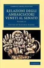 Relazioni degli ambasciatori Veneti al senato 15 Volume Set: Relazioni Degli Amb