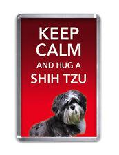Keep Calm and Hug a Shih Tzu- Dog Fridge Magnet Pet Animal Novelty Gift