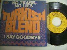 TURKISH BLEND 45T NO TEARS NO LIES/I SAY GOODBYE.J.MUSY