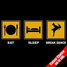 EAT SLEEP BREAK DANCE Street artista interprete o esecutore Divertente T-Shirt regalo 16 Colori - a 5XL