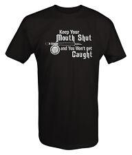 Tshirt -Keep Your Mouth Shut Won't Get CaughtFishing
