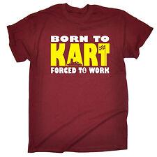 Born to Go Kart costrette a lavorare T-shirt il Karting Fast Racer KARTER Compleanno Divertente
