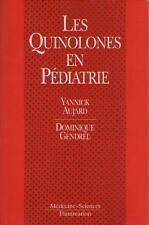 Les Quinolones en Pédiatrie - yannick Aujard & Dominique Gendrel FLUROQUINOLONES