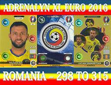 PANINI ADRENALYN XL UEFA EURO 2016 - CHOOSE YOUR ROMANIA CARDS 298 - 315