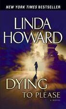 Dying to Please: A Novel Howard, Linda Mass Market Paperback