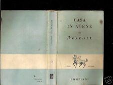 GLENWAY WESCOTT-CASA IN ATENE-BOMPIANI 1947-1a EDIZIONE-LIB73