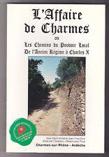 L affaire de CHARMES, les chemins du pouvoir local / Charmes-sur-Rhône, Ardèche
