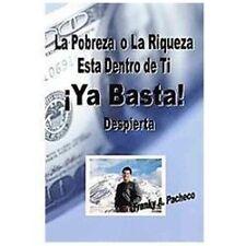 YA Basta!: La Pobreza O La Riqueza Esta Dentro de Ti - Despierta (Paperback or S