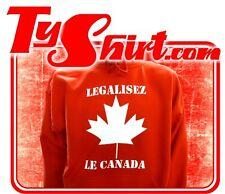 Sweat Shirt Capuche Légalisez le Canada, Humour, Geek toutes tailles Dispo !