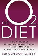 The O2 Diet: The Cutting Edge Antioxidant-Based Program That Will Make You Healt