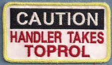 CAUTION HANDLER TAKES TOPROL service dog vest patch