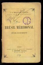 DELGADO DE CARVALHO LE BRESIL MERIDIONAL ETUDE ECONOMIQUE DESFOSSES 1910 I° EDIZ