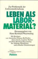 Wuermeling, Leben als Labormaterial? Embryonenforschung