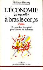 C1 COMMUNISME Philippe HERZOG L Economie Nouvelle a Bras le Corps 1984 EPUISE