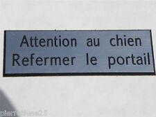 plaque gravée ATTENTION AU CHIEN REFERMER LE PORTAIL (2 versions)  grand format