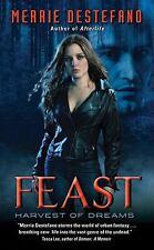 Feast: Harvest of Dreams by Merrie Destefano (2011, Paperback) Urban Fantasy
