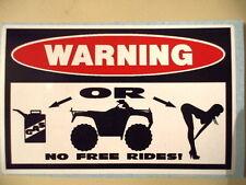 FUNNY WARNING * NO FREE RIDES * ATV BIKE ATC QUAD FOUR WHEELER STICKER DECAL 132