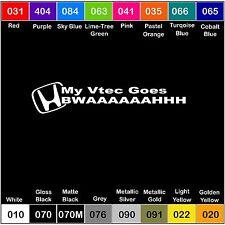 VTEC GOES BWAAAAAH Vinyl Decal Illest Turbo sticker NOS racing jdm Honda