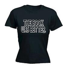 Il libro era meglio da Donna T-shirt TOPO DI BIBLIOTECA lettura FILM TV DIVERTENTE regalo di compleanno