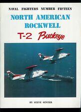 Rare Naval Fighters Magazine #15 N. American Rockwell T-2 Buckeye Aircraft Plane