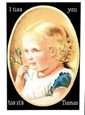 (P122) Postcard I tiss you tos it's Tismas