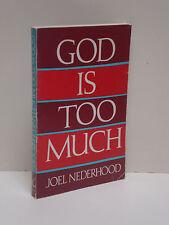God Is Too Much by Joel Nederhood