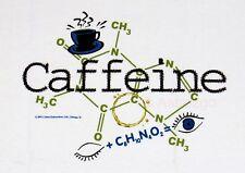 CAFFEINE--Molecule Coffee Latte Cola Buzz Chemistry Life Science T shirt S-3XL