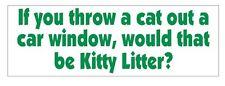 Kitty Litter Funny Bumper Sticker or Helmet Sticker D636 Cat Kitten