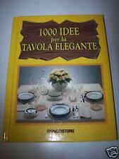 BESANA-1000 IDEE PER LA TAVOLA ELEGANTE-DE AGOSTINI '98