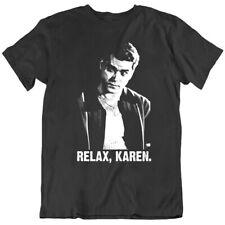 Relax Karen Funny Social Media Goodfellas Parody v2 T Shirt
