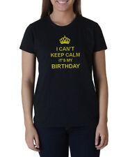 I Can't Keep Calm It's My Birthday Shirt Happy Birthday Girl Gift Ladies Tee