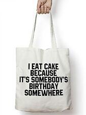 Je mange Cake parce qu'il est de Somebody anniversaire quelque part sac fourre-tout cabas STP109